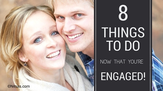 8 things to do now that you're engaged.